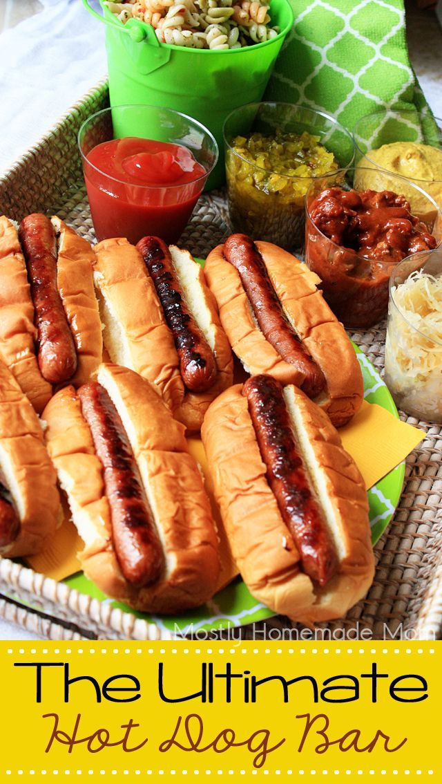 Mostly Homemade Mom - The Ultimate Hot Dog Bar  www.mostlyhomemad...