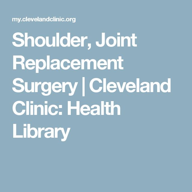 Shoulder, Joint Replacement Surgery | Cleveland Clinic: Health Library