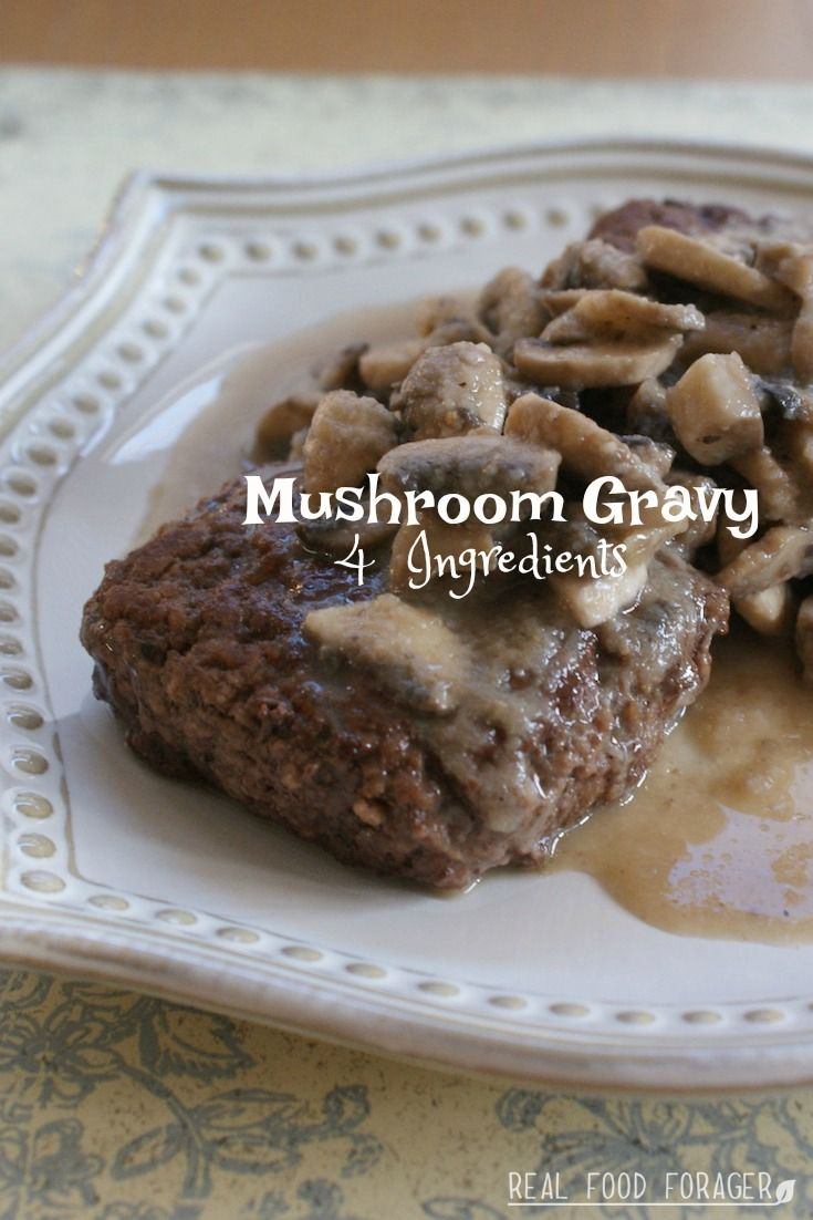 Easy Mushroom Gravy – 4 Ingredients! (SCD, GAPS, Paleo)