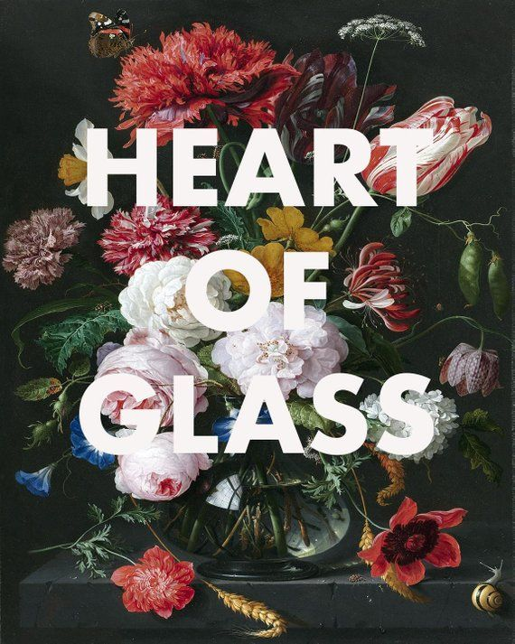61b8e4ea3a4b Blondir lyrics print with classic fine art reproduction background. Words   Heart of Glass by Blondie Art    Still Life with Flowers in a Glass Vase by  Jan ...