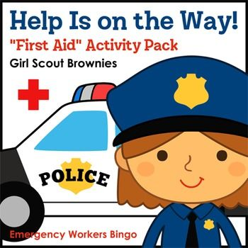 Girl Scout Brownies - First Aid badge - Step 2 - Brownies learn what emergency workers do and match up safety tips with who might say them with this themed bingo set.