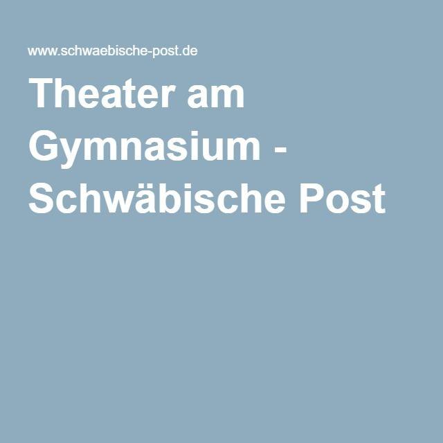 Theater am Gymnasium - Schwäbische Post