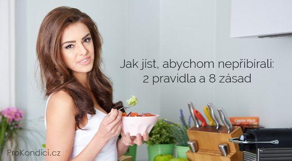 Jak jíst, abychom nepřibírali   ProKondici.cz