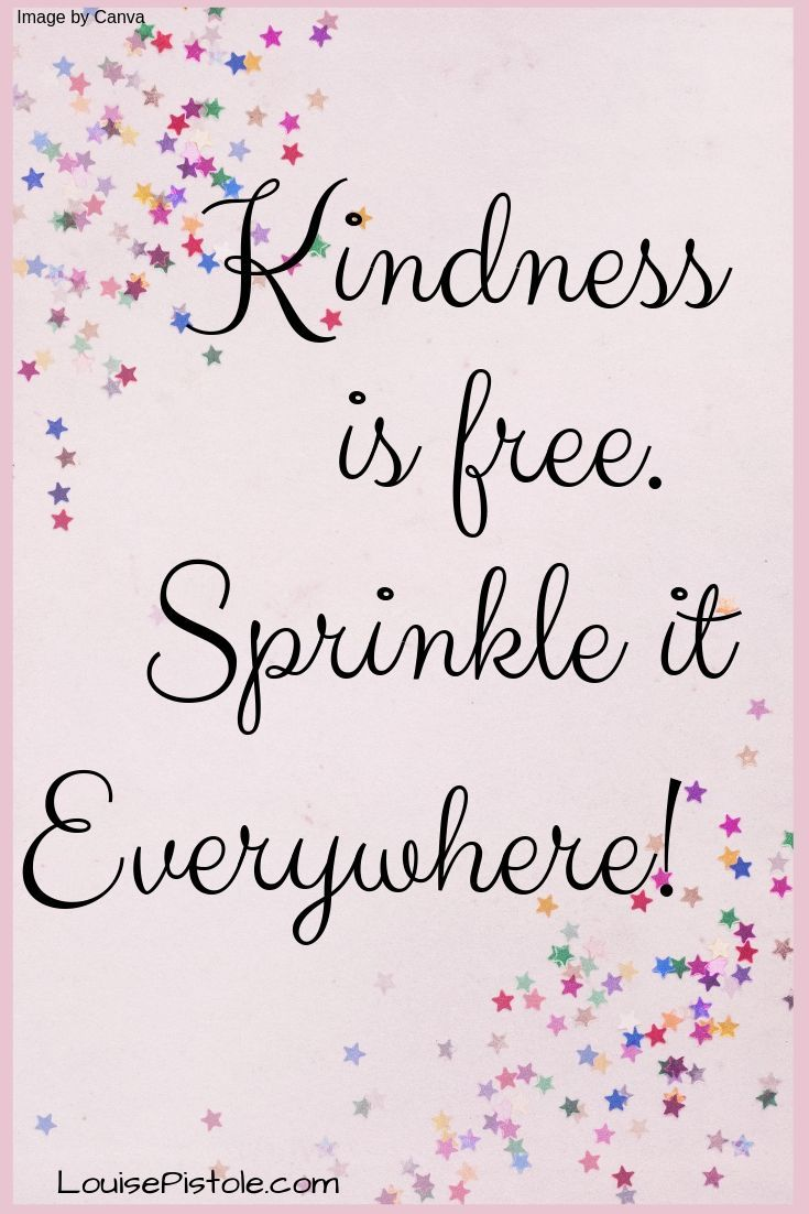 Kindness is Free. Sprinkle it Everywhere!  Joy quotes