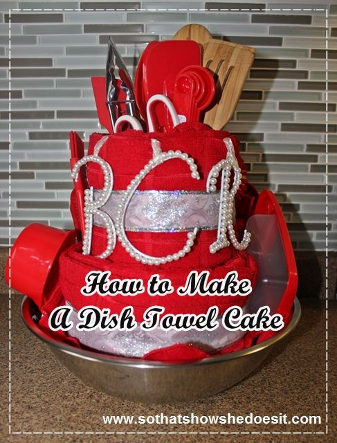 Lets get crafty and grab some of the smaller items and make a dish towel cake.