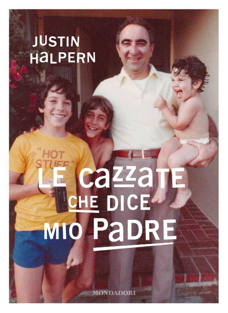 """""""Le cazzate che dice mio padre"""" di Justin Halpern http://streamofee.blogspot.it/"""
