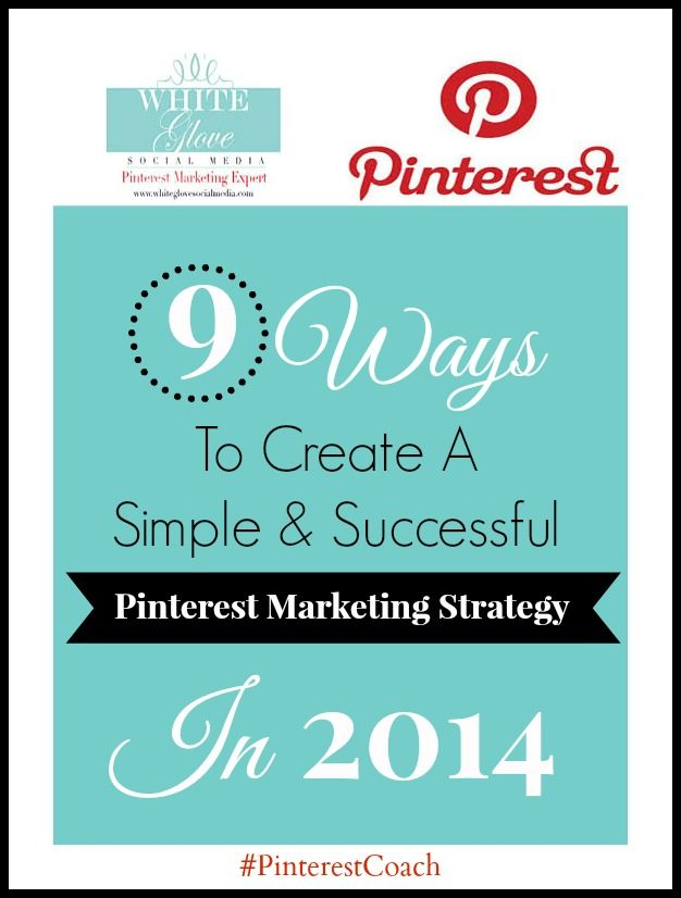 Pinterest Expert Anna Bennett reveals 9 Ways To Create a Simple & Successful Pinterest Marketing Strategy For Your Business in 2014. Go here to read the full article http://www.whiteglovesocialmedia.com/pinterest-consultant-9-ways-to-create-a-simple-and-successful-pinterest-marketing-strategy-in-2014/ ✭PINTEREST MARKETING FOR BUSINESS MASTER COURSE for marketers, bloggers, business owners & entrepreneurs coming Jan. 2014!✭