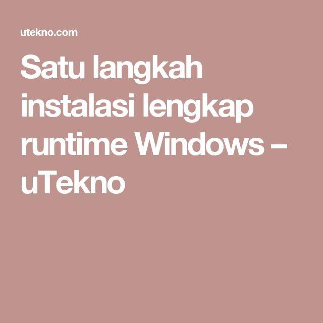 Satu langkah instalasi lengkap runtime Windows – uTekno