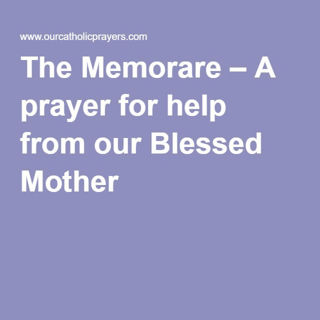 The Memorare – A prayer for help from our Blessed Mother