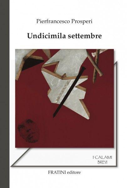 Undicimila Settembre è il nuovo romanzo di Pierfrancesco Prosperi, affermato autore italiano di fantascienza, che propone un thriller d'azione ambientato in una realtà ucronica.  In copertina, opera di Franco Ionda.