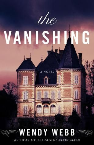 Book Review: The Vanishing by Wendy Webb | A Legacy of Sugar and Tentacles