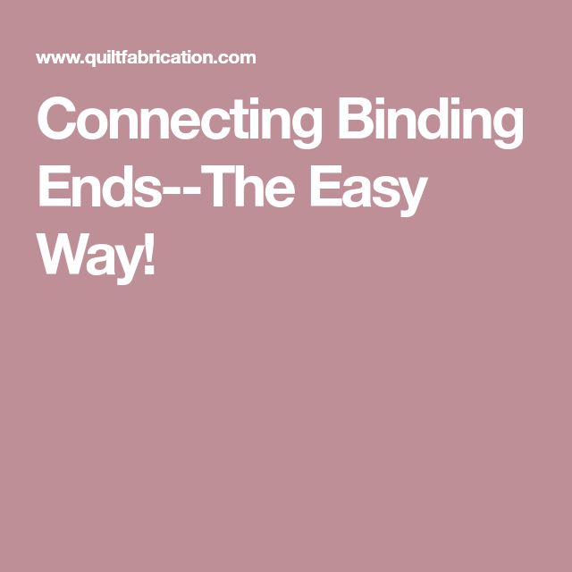 Connecting Binding Ends--The Easy Way!