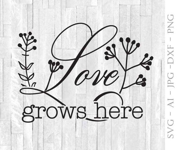 Download Love SVG Digital Clipart Quote, Love Grows Here Floral ...
