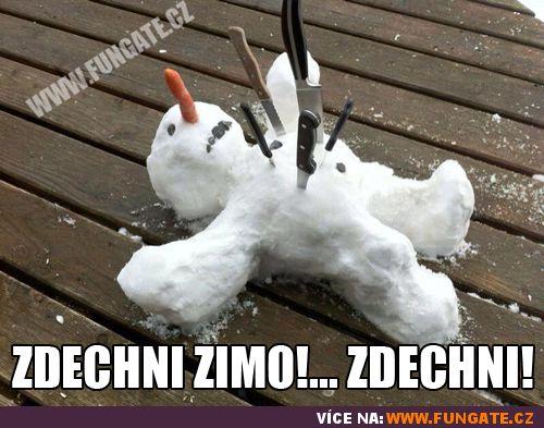 Zdechni zimo!... Zdechni!