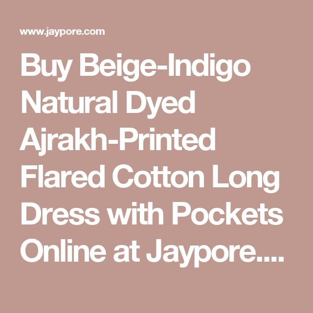 Buy Beige-Indigo Natural Dyed Ajrakh-Printed Flared Cotton Long Dress with Pockets Online at Jaypore.com