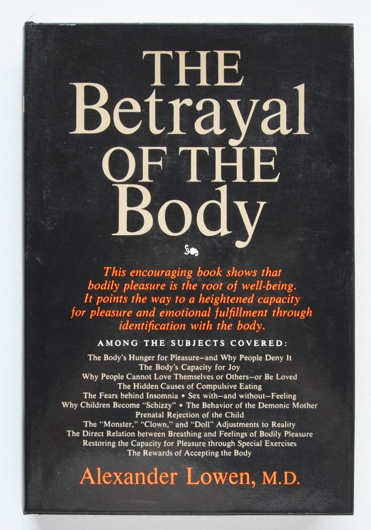 The Betrayal of the Body by Alexander Lowen