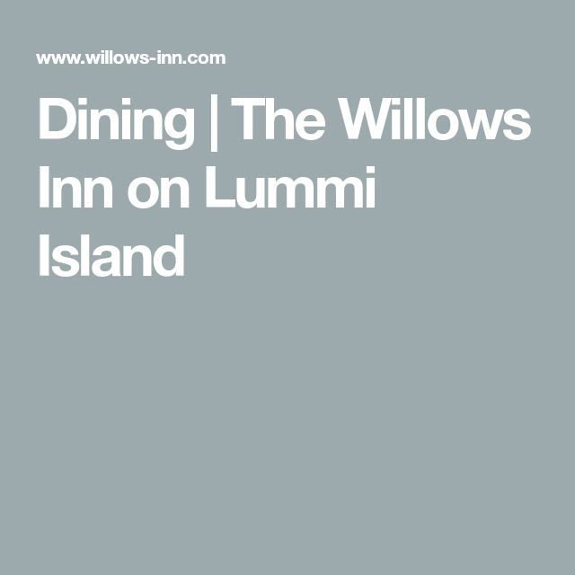 The Willows Inn On Lummi Island In 2019