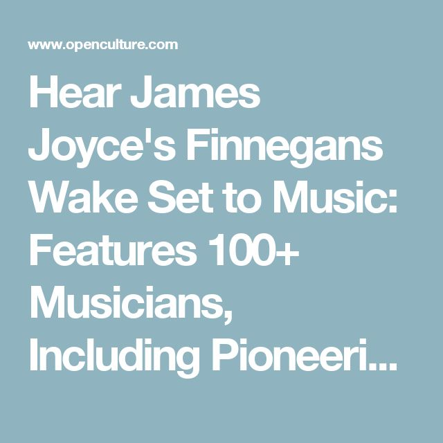 Hear James Joyce's Finnegans Wake Set to Music: Features 100+ Musicians, Including Pioneering Punk Bassist Mike Watt