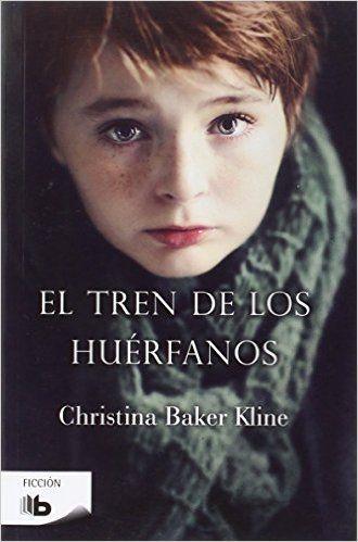 El Tren De Los Huérfanos (B DE BOLSILLO): Amazon.es: Christina Baker Kline, Javier Guerrero Gimeno: Libros