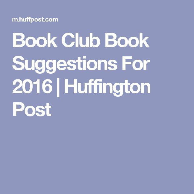 Book Club Book Suggestions For 2016 | Huffington Post