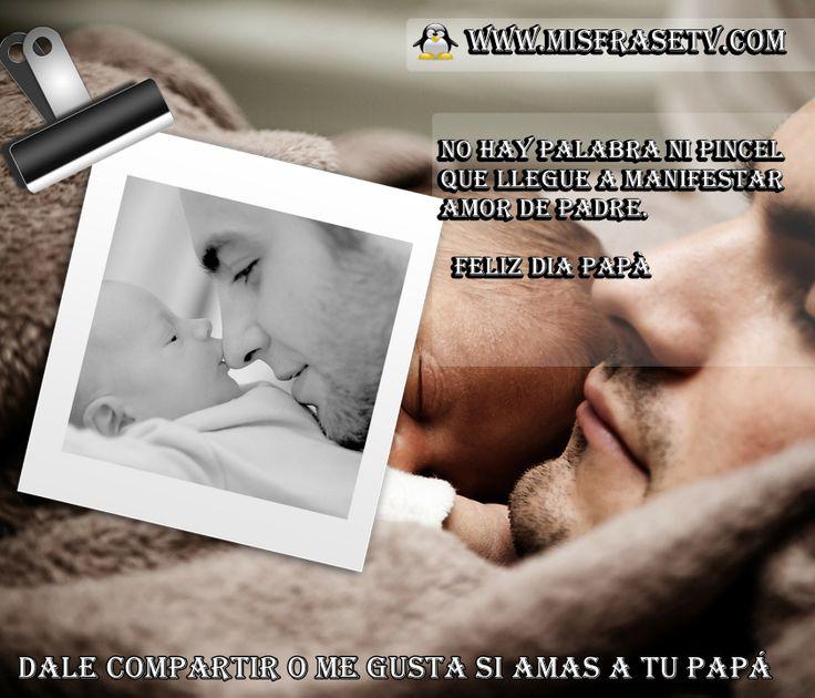 comparte estas postales para el dia del padre visitanos a nuestro portal web www.misfrasetv.com