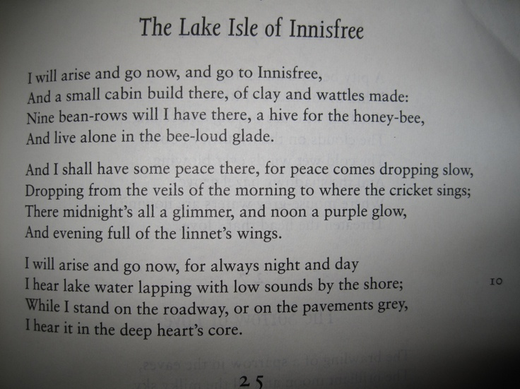 poetry explication of the lake isle of innisfree An analysis of the poetic devices in yeats' work an irish airman foresees his death, the lake isle of innisfree and when you are old are three poems by yeats which reflect his ability to capture the reader in a subtle, yet confronting context and allow them to explore aspects of the human condition.