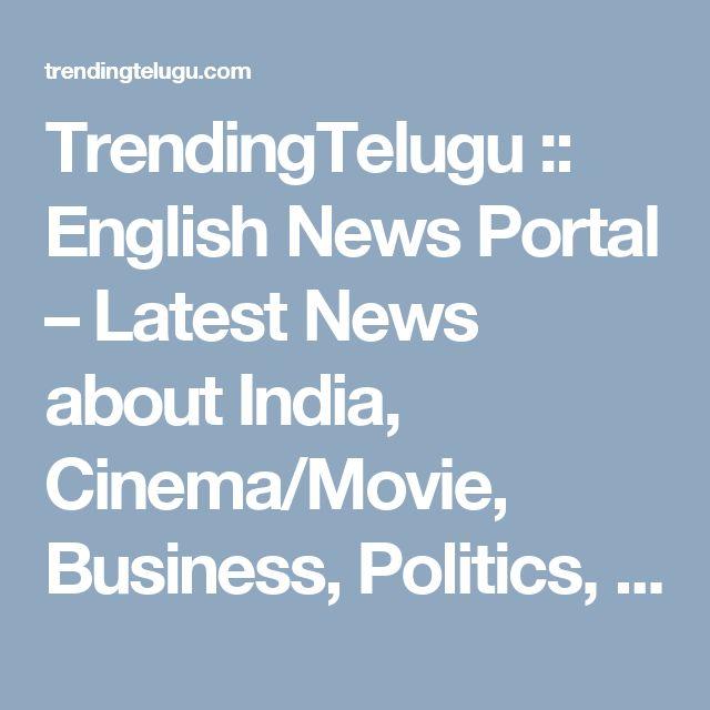 TrendingTelugu :: English News Portal – Latest News about India, Cinema/Movie, Business, Politics, Education, Technology, Travel, Health, Lifestyle in Telugu
