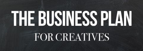 The Business Plan for CreativesCreative Business Plan, Business Blog, Business Plans, Business Organic, Filofax Art Business, Business Technology, Crafts Business, Business Marketing, Pinterest Blog