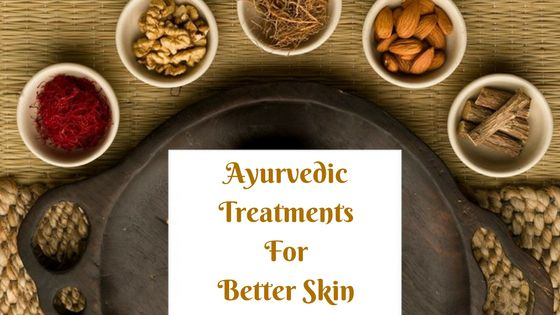 Ayurvedic Treatments For Better Skin - Kama Ayurveda