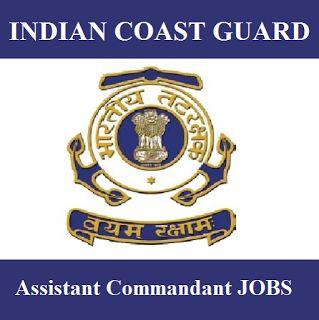 Indian Coast Guard Recruitment 2017 | Assistant Commandant Jobs | Sarkari Naukri