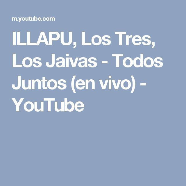 ILLAPU, Los Tres, Los Jaivas - Todos Juntos (en vivo) - YouTube