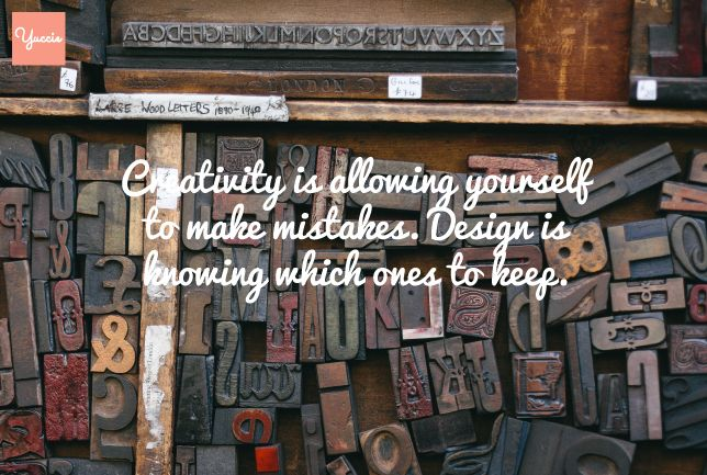 Creativity is allowing yourself to make mistakes