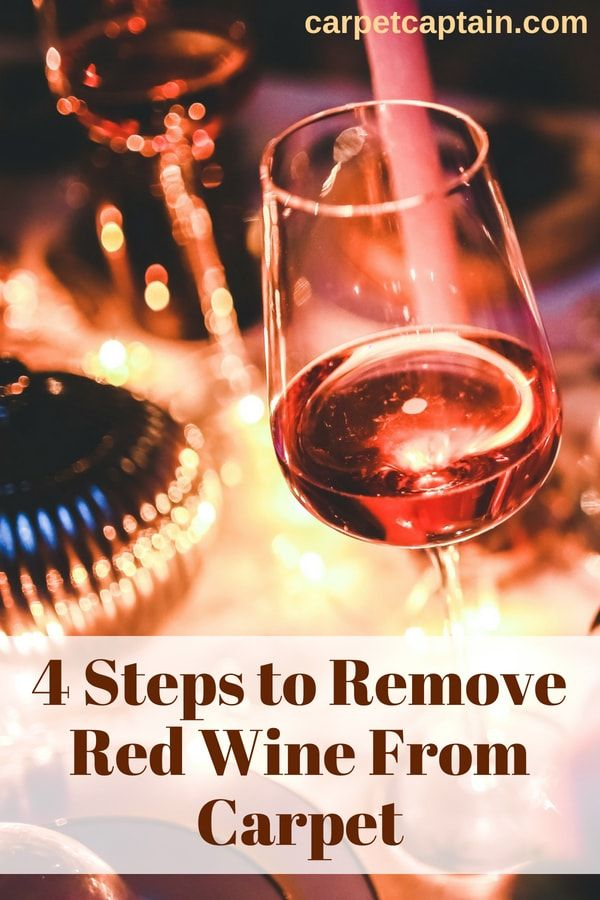4 Steps To Remove Red Wine From Carpet Old And New Red Wine Stain Removal Carpet Carpet Cleaning Recipes How To Clean Carpet