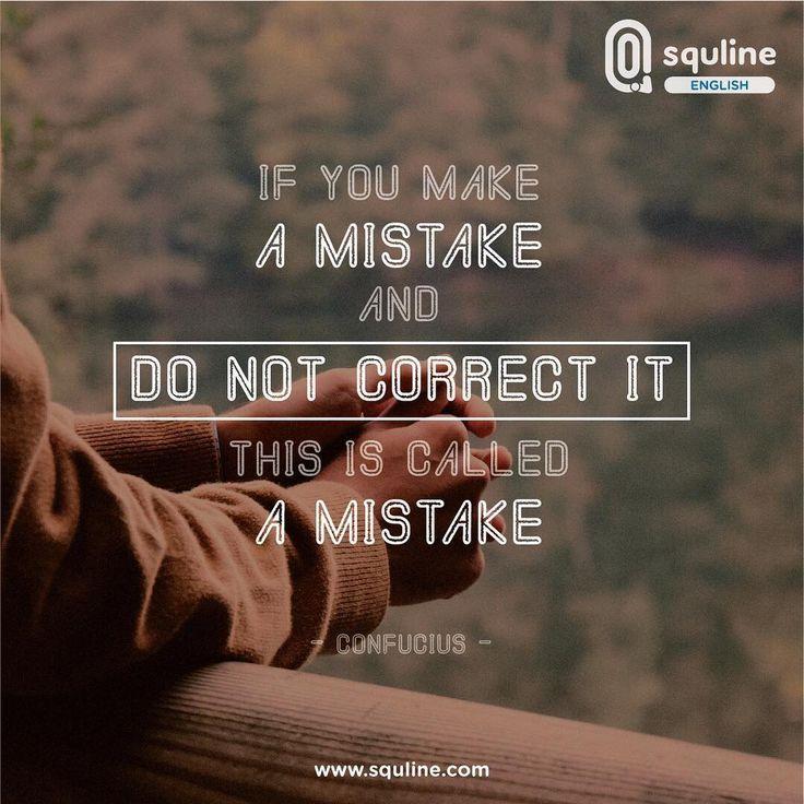"""""""If you make a mistake and do not correct it, this is called a mistake""""-Confucius  """"Jika kamu melakukan kesalahan dan tidak memperbaikinya, inilah yang disebut kesalahan""""-Confucius    Semua orang akan melakukan kesalahan, tetapi kita bisa belajar dari kesalahan itu dan menjadi orang yang semakin baik.  Selamat berakhir pekan!  #squline #quote #quotes #quoteoftheday #quotetoliveby"""