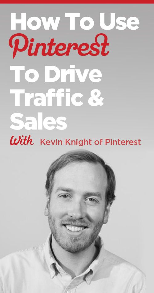 How to Use Pinterest to Drive Traffic & Sales