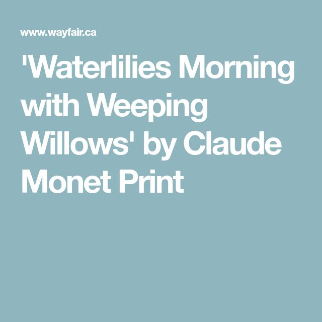 'Waterlilies Morning with Weeping Willows' by Claude Monet Print