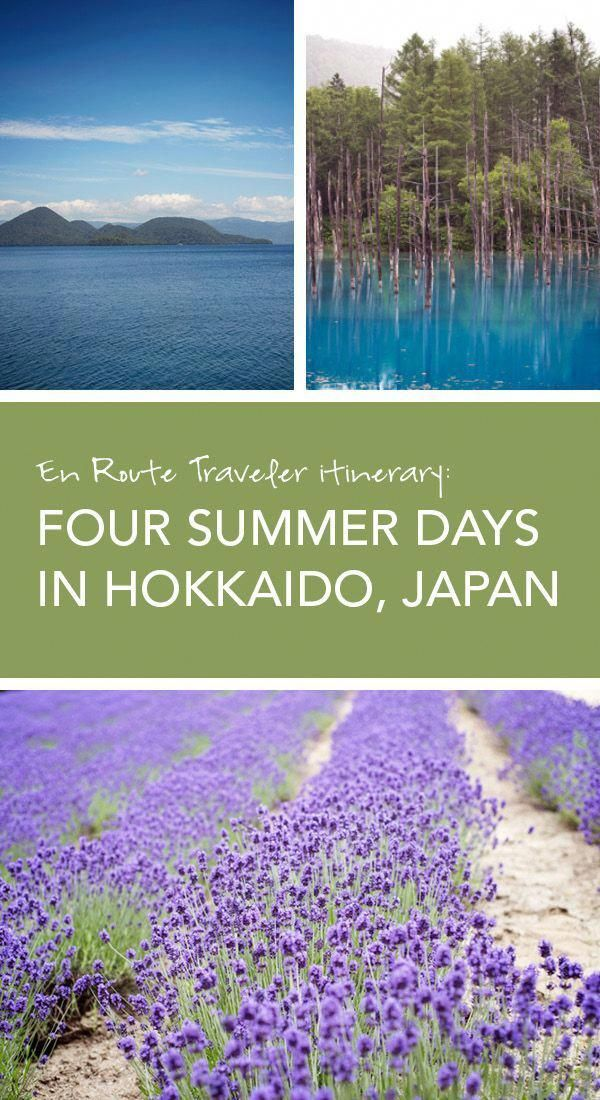 Itinerary Four Summer Days In Central Hokkaido Japan Includes Lake Toya Blue Pond Furano Sapporo And Niseko Travel Guide Japantravelbucketlists