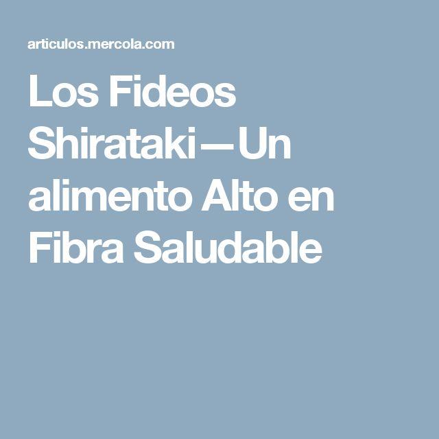 Los Fideos Shirataki—Un alimento Alto en Fibra Saludable