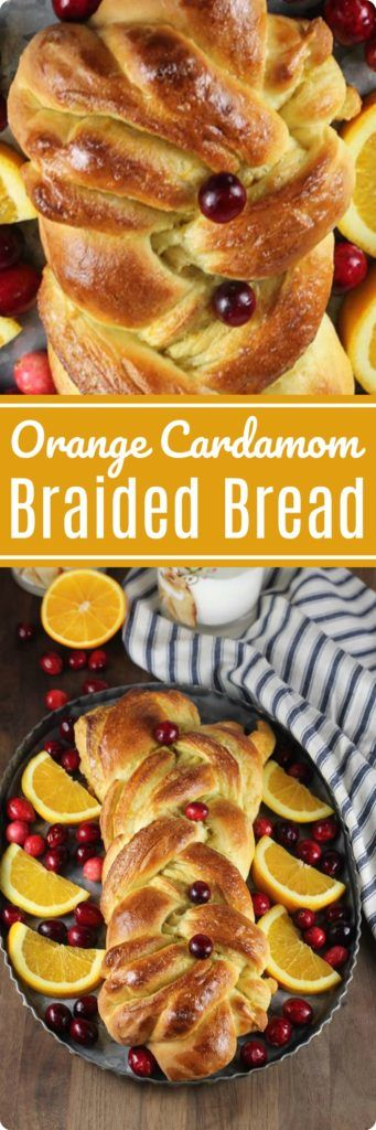 Orange Cardamom Braided Bread   Impress your friends, family and neighbors with this beautiful Orange Cardamom Braided Bread. Garnish with fresh cranberries and fresh orange slices for the holidays. Find recipe at redstaryeast.com.