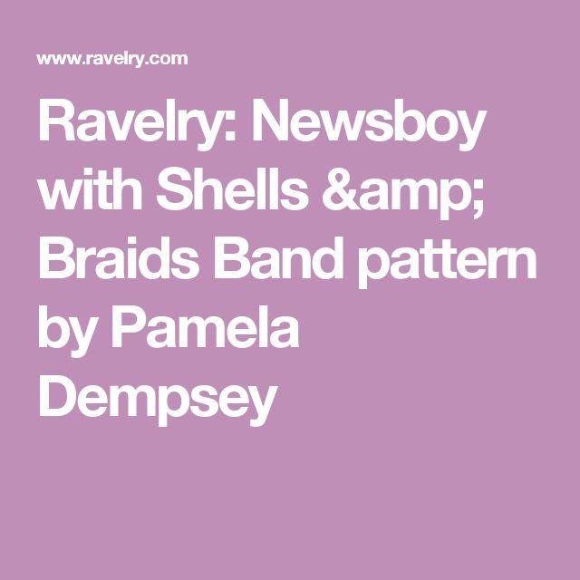 Ravelry: Newsboy with Shells & Braids Band pattern by Pamela Dempsey