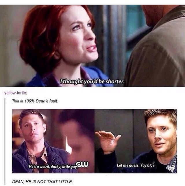 "Oh Dean, just because someone is shorter than you and Sammy doesn't mean they're ""short"". You silly."
