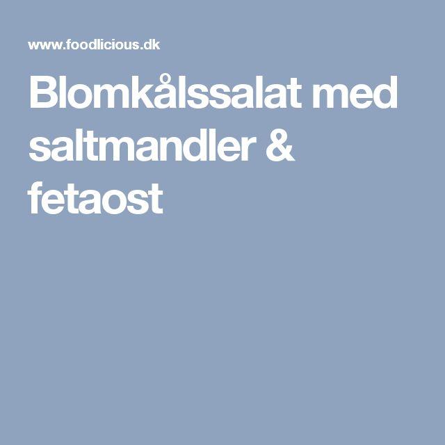 Blomkålssalat med saltmandler & fetaost
