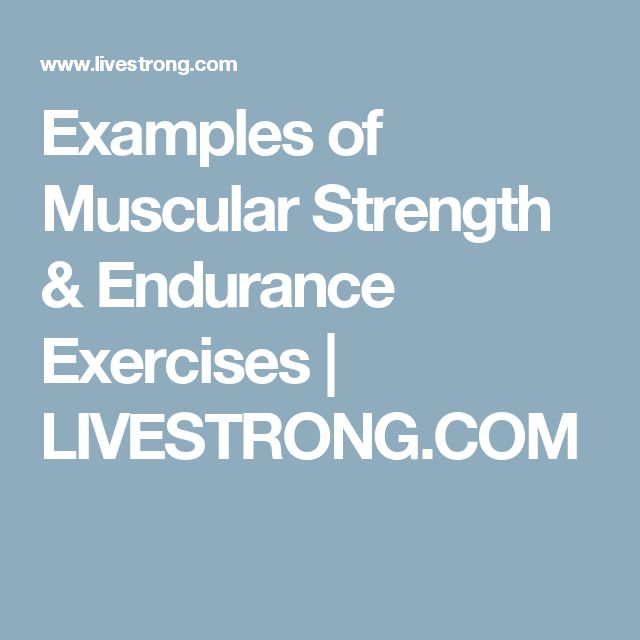 Examples of Muscular Strength & Endurance Exercises | LIVESTRONG.COM