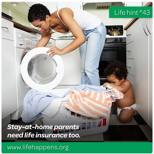 Life hint #43: Stay-at-home parents need life insurance too. Calculate how much…
