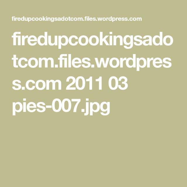firedupcookingsadotcom.files.wordpress.com 2011 03 pies-007.jpg