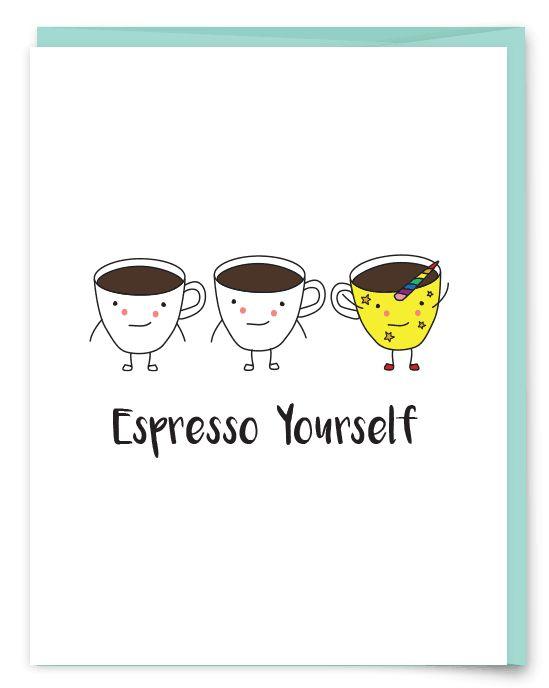 Smiling espresso cups are cute but being yourself is really awesome. Sometimes a friend or loved one needs a reminder to express themselves and sparkle a little. • A6 folded card • blank inside �