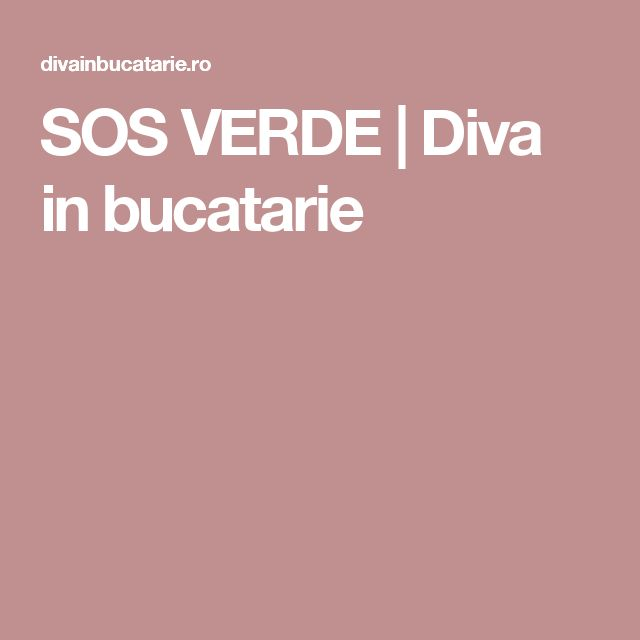 SOS VERDE | Diva in bucatarie