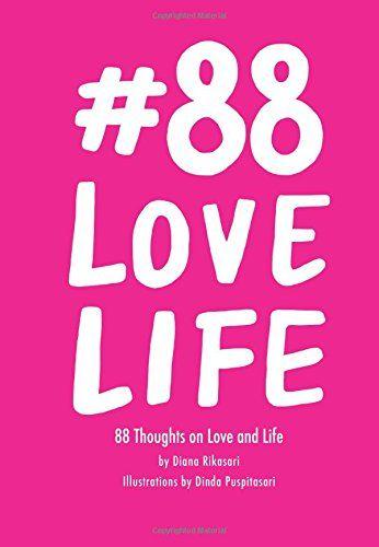 #88LoveLife by Diana Rikasari http://www.amazon.com/dp/9799107857/ref=cm_sw_r_pi_dp_xABIub07X3WWF