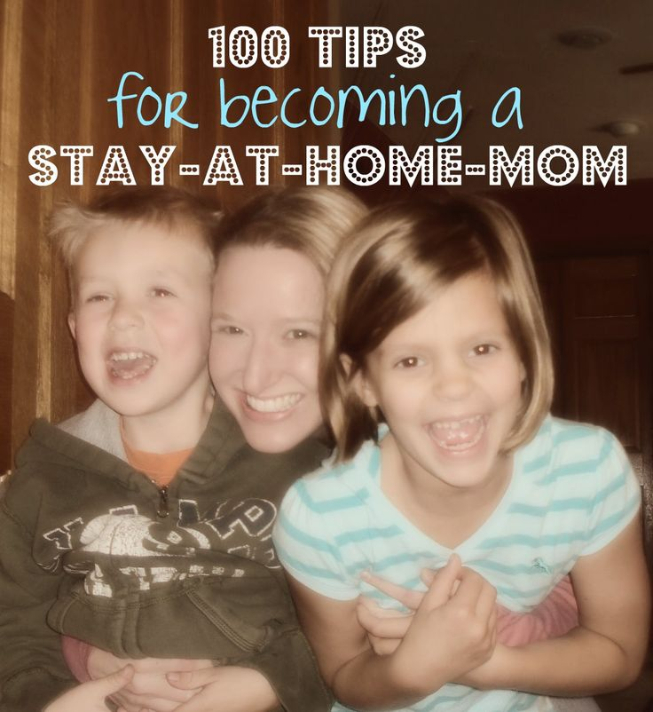 Tips for becoming a stay at home mom
