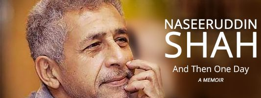 'And Then One Day' – autobiography of Naseeruddin Shah, worth a read